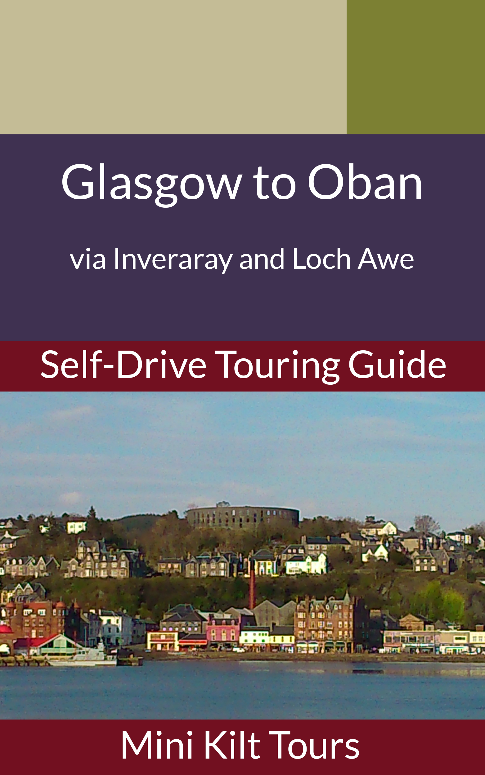 Cover of self drive eBook by Mini Kilt Tours from Glasgow to Oban